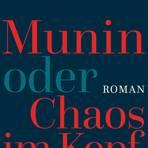 Monika MaronMunin oder Chaos im KopfVerlag S. Fischer, 224 Seiten, 20 Euro.